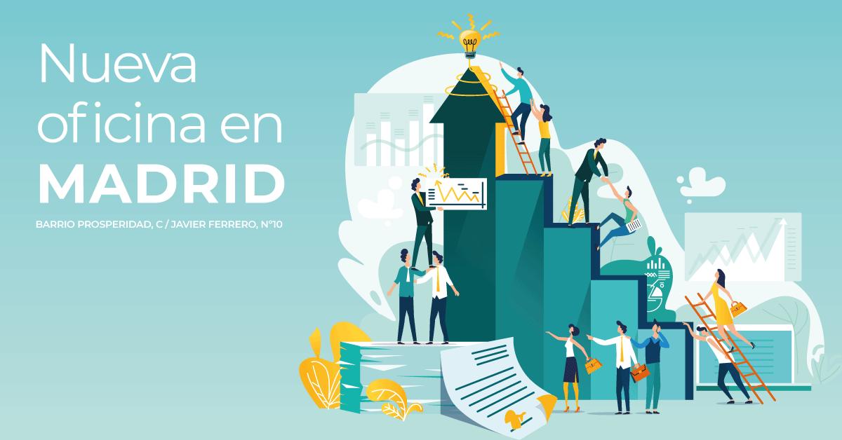 ¡Estamos de enhorabuena! Abrimos nueva oficina en Madrid
